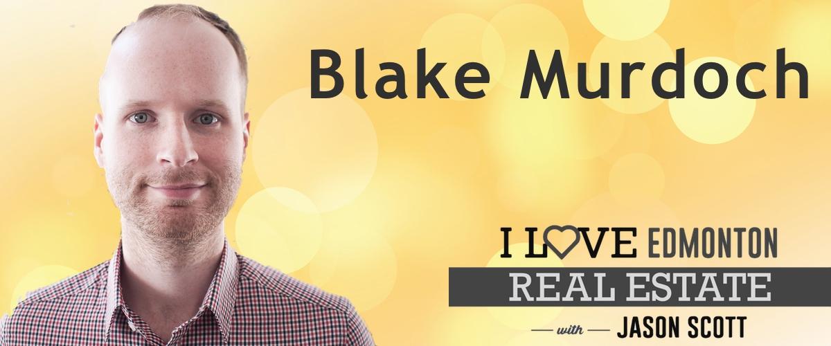 001: Blake Murdoch Talks Edmonton's Real Estate Market in Spring 2016