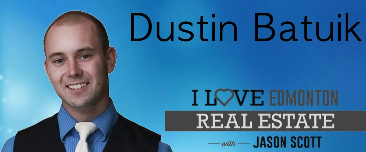 002: Dustin Batuik Shares Which Properties Are Still Hot In Edmonton