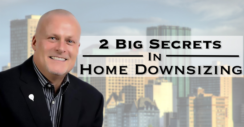 2 Big Secrets In Home Downsizing with Craig Pilgrim