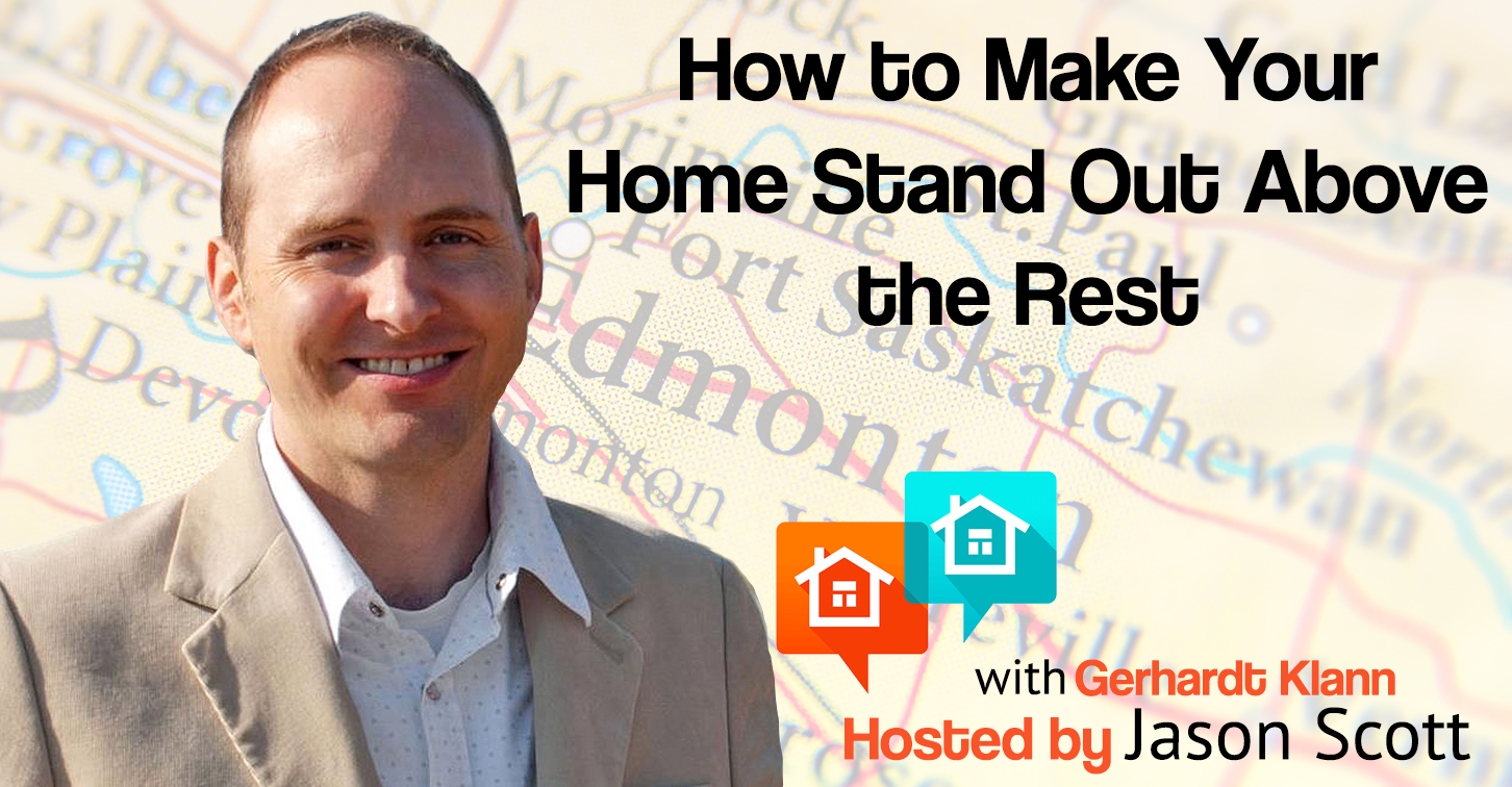 011: Appraiser Gerhardt Klann on How to Make Your Home Stand Out Above the Rest