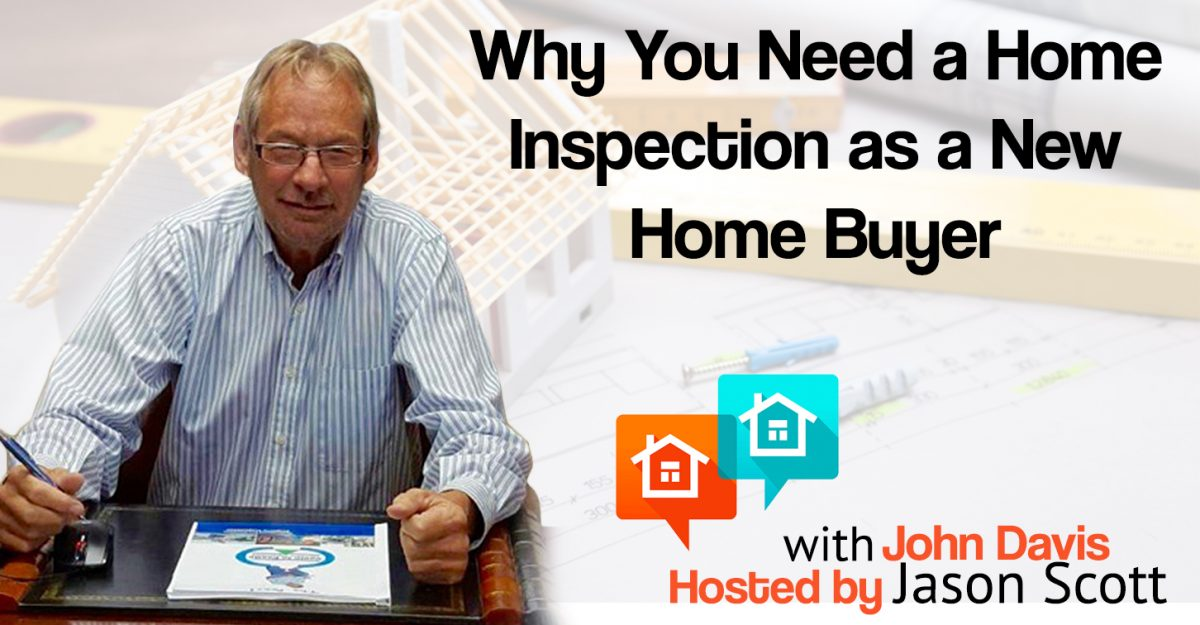012: Why You Need a Home Inspection as a New Home Buyer