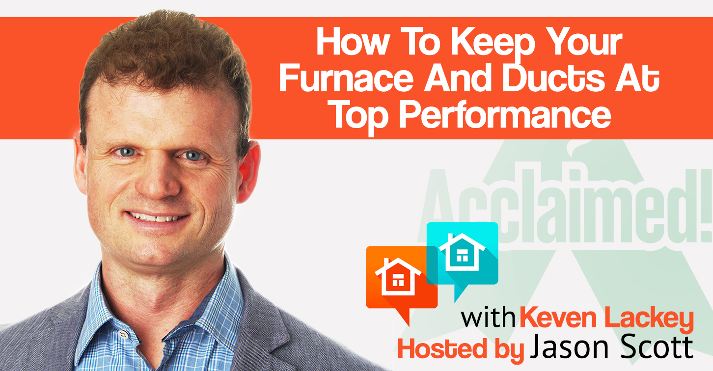 016: How To Keep Your Furnace And Ducts At Top Performance with Acclaimed! Furnaces