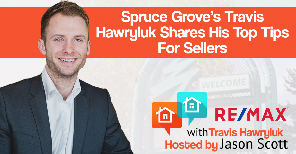 023: Spruce Grove's Travis Hawryluk Shares His Top Tips For Sellers